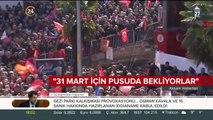 Başkan Erdoğan: 31 Mart için pusuda bekliyorlar