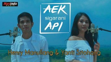 Aek Sigarani Api - Henry Maullang & Yanti Sitohang