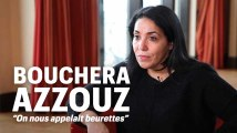 """Bouchera Azzouz """"On nous appelait beurettes"""""""
