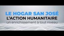 L'action humanitaire : un enrichissement à tout niveau d'après le Hogar San José