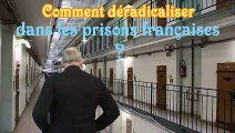 Comment déradicaliser certains détenus en prison ?