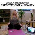 My Self Care Routine Expectations V. Reality