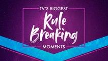 TV's Biggest Rule Breaking Moments