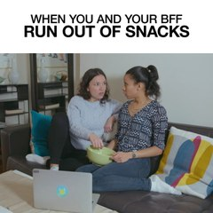 When You And Your BFF Run Out Of Snacks