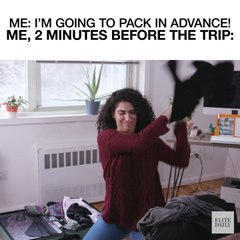Me Packing Two Minutes Before A Trip