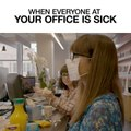When Everyone At Your Office Is Sick