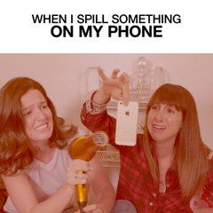 When I Spill Something On My Phone