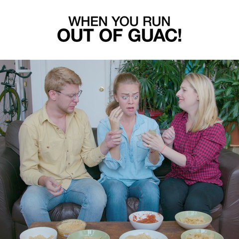 When You Run Out Of Guac!