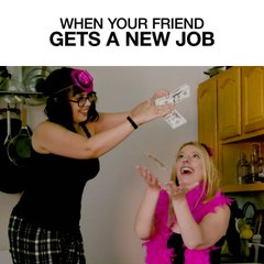 When Your Friend Gets A New Job