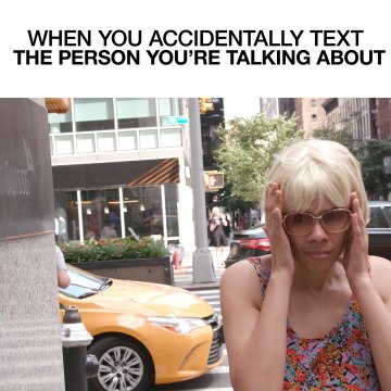 When You Accidentally Text The Person You're Talking About