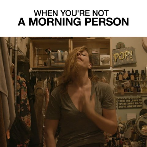 When You're Not A Morning Person