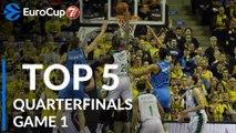 7DAYS EuroCup Quarterfinals Game 1 Top 5 Plays