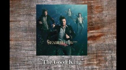 Seabird - The Good King