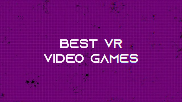 The best VR video games