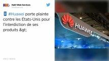Huawei contre-attaque et porte plainte contre les États-Unis