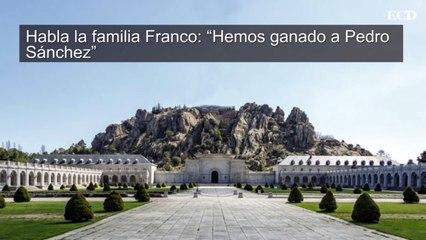 "Habla la familia Franco ""Hemos ganado a Pedro Sánchez"""