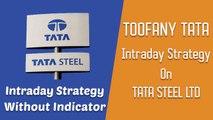 [Hindi] TOOFANY TATA: Intraday Strategy on TATA STEEL - in Hindi - TATA STEEL Intraday Strategy