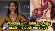 De De Pyaar De | Working with Tabu and Ajay made me push envelope : Rakul Preet Singh