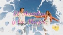 El Hombre y la Mujer + Poemas para Parejas + Feliz Aniversario mi Amor + Feliz Dia mi Vida