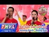 THVL | Hát vui - Vui hát: Tập 8 | Đất nước trọn niềm vui - Hoàng Bách, Đông Đào
