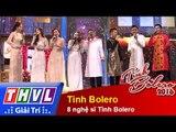 THVL l Tình Bolero 2016 - Tập 1: Tình Bolero - 8 nghệ sĩ Tình Bolero