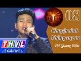 THVL | Tình ca Việt 2015 - Tập 8: Tình đầu khó phai | Chuyện tình không suy tư - Hồ Quang Hiếu