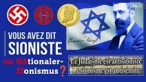 """Le """"sionisme"""" est antisémite et le """"judaïsme"""" est antisioniste...Le saviez-vous ?"""