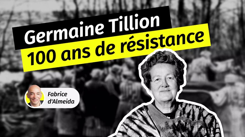 Germaine Tillion : 100 ans de résistance