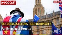PODCAST. UE : quelles leçons tirer du Brexit ?