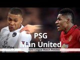 PSG v Manchester United - Champions League Match Preview