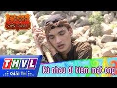 THVL Co tich Viet Nam Ru nhau di kiem mat ong Phan cuoi