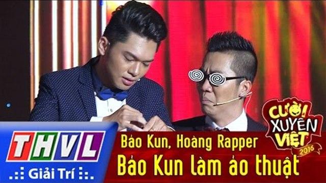 THVL | Cười xuyên Việt - Phiên bản nghệ sĩ 2016: Bảo Kun làm ảo thuật - Bảo Kun, Hoàng Rapper
