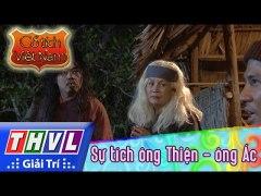 THVL Co tich Viet Nam Su tich ong Thien ong Ac Phan cuoi