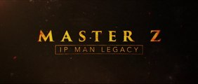 MASTER Z - IP MAN LEGACY (2018) Trailer VOST-ENG - CHINA