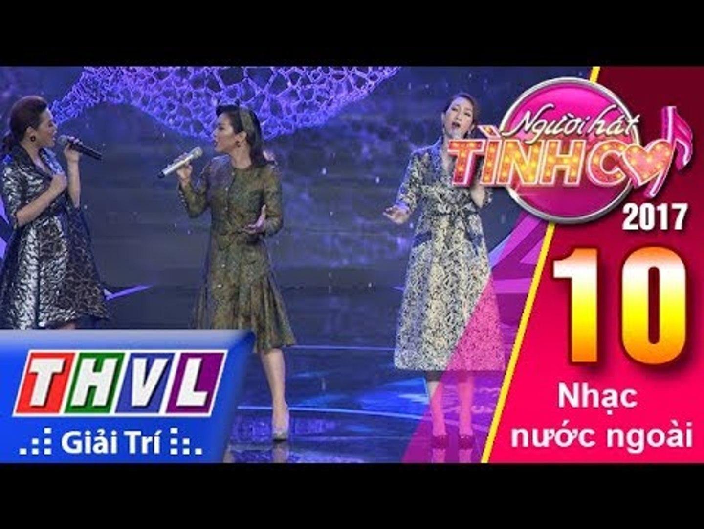 THVL | Người hát tình ca 2017 - Tập 10[8]: Ba nữ thí sinh thể hiện bản lĩnh với tiết mục tam ca