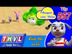 THVL Chuyen cua Dom Tap 557 Cuoc thi vo bo