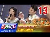 THVL | Kịch cùng Bolero - Tập 13: Tình Bolero - Ngọc Duyên, Vũ Trần