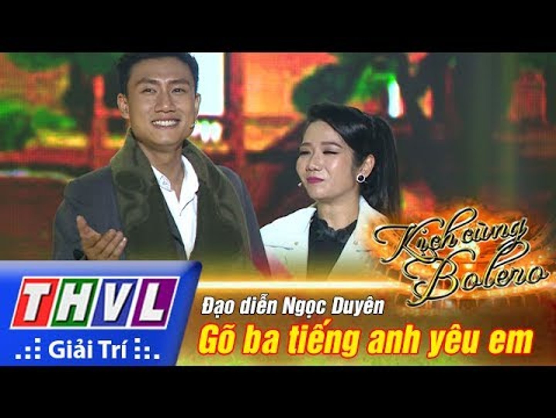 THVL | Kịch cùng Bolero - Tập 2: Gõ ba tiếng anh yêu em  - Đạo diễn Ngọc Duyên