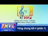 THVL | Vòng chung kết 4: Tiếng hát Phát thanh Truyền hình Vĩnh Long (27/12/2014) - Phần 1