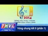 THVL | Vòng chung kết 5: Tiếng hát Phát thanh Truyền hình Vĩnh Long (29/12/2014) - Phần 1