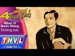 THVL Nguoi ke chuyen tinh Tap 4 Nhac si Quoc Dung