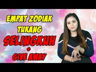 4 ZODIAK TUKANG SELINGKUH + GIVE AWAY
