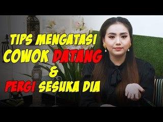 TIPS MENGATASI COWOK DATANG & PERGI SESUKA DIA