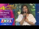 THVL | Người kể chuyện tình – Tập 4[6]: Chuyện hợp tan - Thu Trang