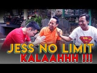 Jess No Limit Kalaahh !!!