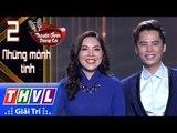 THVL | Tuyệt đỉnh song ca - Cặp đôi vàng 2017 | Tập 2[7]: Cho vừa lòng em - Minh Sang, Tuyết Mai