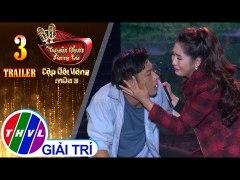 THVL Tuyet Dinh Song Ca Cap Doi Vang Mua 3 Tap 3 Trailer