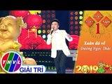 THVL   Xuân Phương Nam 2019 – Tập 1[6]: Xuân đã về - Dương Ngọc Thái