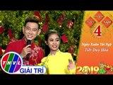 THVL   Xuân phương Nam 2019 - Tập 4[2]: Ngày Xuân Tái Ngộ - Tiết Duy Hòa