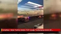 İstanbul- New York'a Giden THY Uçağı Türbülansa Girdi 30 Yaralı
